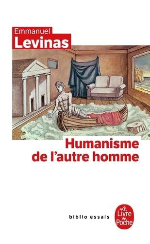 Emmanuel Levinas - Humanisme de l'autre homme.