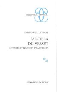 Emmanuel Levinas - L'au-delà du verset - Lectures et discours talmudiques.