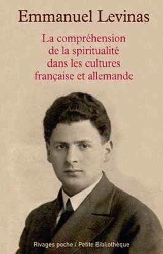 Emmanuel Levinas - La compréhension de la spiritualité dans les cultures française et allemande.
