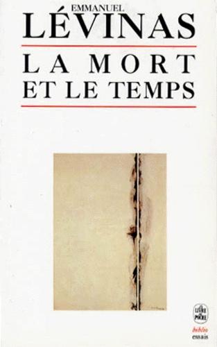 Emmanuel Levinas - La mort et le temps.