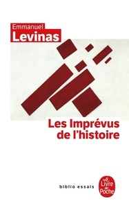 Emmanuel Levinas - Les imprévus de l'histoire.