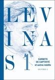 Emmanuel Levinas - Oeuvres - Tome 1, Carnets de captivité suivi de Ecrits sur la captivité et Notes philosophiques diverses.