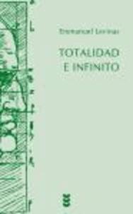 Emmanuel Levinas - Totalidad e infinito : ensayo sobre la exterioridad.