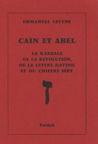 Caïn et Abel - La kabbale de la révolution, de la lettre Z(ayine) et du chiffre sept.pdf