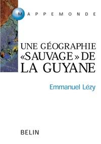 Guyane, Guyanes. Une géographie sauvage de lOrénoque à lAmazone.pdf