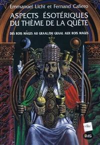 Emmanuel Licht et Fernand Cafiero - Aspects ésotériques du thème de la quête - Des Rois mages au Graal ; Du Graal aux Rois mages.