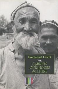 Emmanuel Lincot - Carnets ouïghours de Chine.