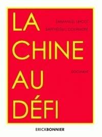 Emmanuel Lincot et Barthélémy Courmont - La Chine au défi.