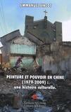 Emmanuel Lincot - Peinture et pouvoir en Chine (1979-2009) : une histoire culturelle.