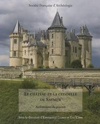 Emmanuel Litoux et Eric Cron - Le château de la citadelle de Saumur - Architectures du pouvoir.
