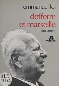 Emmanuel Loi - Deferre et Marseille.