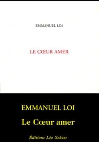 Emmanuel Loi - Le coeur amer.