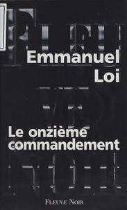 Emmanuel Loi - Le Onzième Commandement.