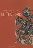 Emmanuel Loi - Le Téméraire.
