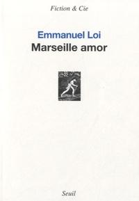 Emmanuel Loi - Marseille amor.