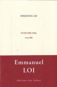 Emmanuel Loi - N'entre pas - Nouvelles.