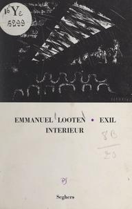 Emmanuel Looten et Louis Foucher - Exil intérieur.