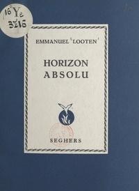 Emmanuel Looten - Horizon absolu.