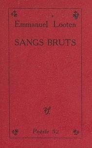 Emmanuel Looten et Alain Bosquet - Sangs bruts.