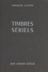 Emmanuel Looten et Stéphane Lupasco - Timbres sériels.
