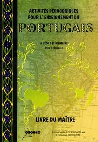 Emmanuel Lopes da Silva et Françoise Boisseval - Activités pédagogiques pour l'enseignement du portugais à l'école élémentaire cycle 3 niveau 1 - Livre du maître. 1 CD audio