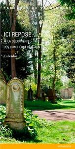 Emmanuel Luis - Ici repose... - A la découverte des cimetières de Caen.