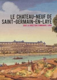 Emmanuel Lurin - Le Château-Neuf de Saint-Germain-en-Laye.