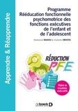 Emmanuel Madieu et Charlotte Swiatek - Programme rééducation fonctionnelle psychomotrice des fonctions exécutives de l'enfant et de l'adolescent.