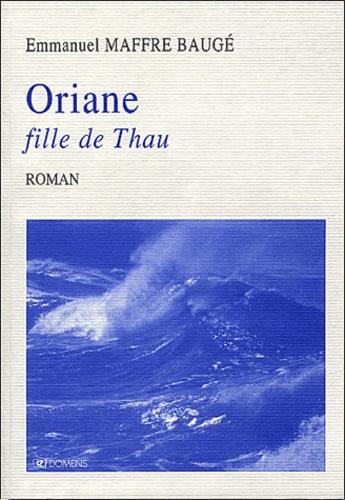 Emmanuel Maffre-Baugé - Oriane fille de Thau.