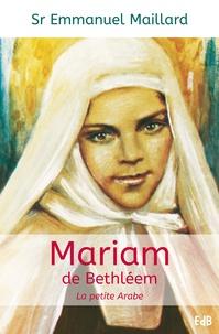 Emmanuel Maillard - Mariam de Bethléem - La petite Arabe.