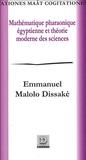 Emmanuel Malolo Dissakè - Mathématique Pharaonique Egyptienne et Théorie Moderne des Sciences.