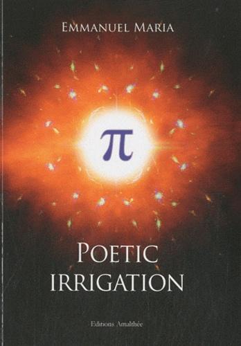 Emmanuel Maria - Poetic irrigation.