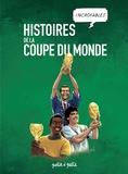 Emmanuel Marie - Histoires incroyables de la coupe du monde.