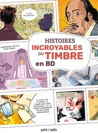 Emmanuel Marie et Michels Mabel - Histoires incroyables du timbre en BD.