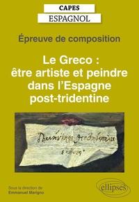 Emmanuel Marigno et Yannick Chapot - Le Greco : être artiste et peindre dans l'Espagne post-tridentine - Epreuve de composition.