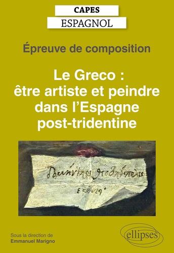 Le Greco : être artiste et peindre dans l'Espagne post-tridentine. Epreuve de composition  Edition 2021