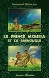 Emmanuel Matateyou - Le prince Moussa et la grenouille.