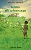 Emmanuel Matateyou - Moundi et la colline magique.