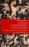 Emmanuel Matteudi - Enjeux du développement local en Afrique - Ou comment repenser la lutte contre la pauvreté.