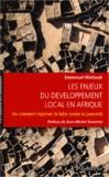 Emmanuel Matteudi - Les enjeux du développement local en Afrique - Ou comment repenser la lutte contre la pauvreté.