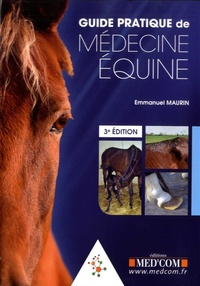 Emmanuel Maurin - Guide Pratique de Médecine équine.