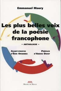 Téléchargez les ebooks en ligne pdf Les plus belles voix de la poésie francophone  - Anthologie MOBI DJVU en francais 9782876237117 par Emmanuel Maury