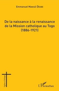 De la naissance à la renaissance de la Mission catholique au Togo (1886-1921).pdf