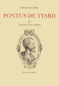 Emmanuel Mère - Pontus de Tyard ou l'univers d'un curieux.