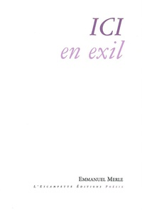 Emmanuel Merle - Ici en exil.