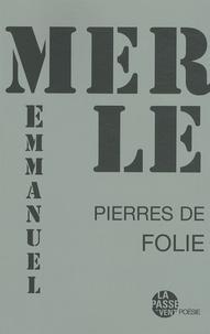 Emmanuel Merle - Pierres de folie.
