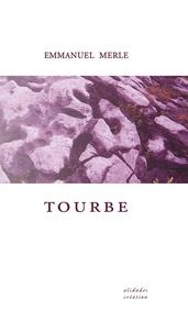 Emmanuel Merle - Tourbe.