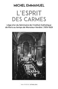 Emmanuel Michel - L'esprit des Carmes.