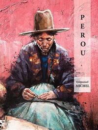 Emmanuel Michel - Pérou - Peintures, dessins, sculptures.