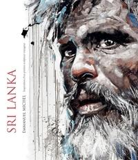 Emmanuel Michel - Sri Lanka - Inspiration d'un peintre sculpteur voyageur.